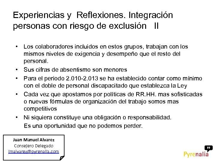 Experiencias y Reflexiones. Integración personas con riesgo de exclusión II • Los colaboradores incluidos