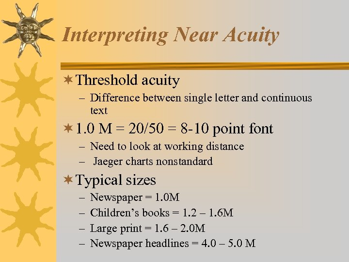 Interpreting Near Acuity ¬Threshold acuity – Difference between single letter and continuous text ¬