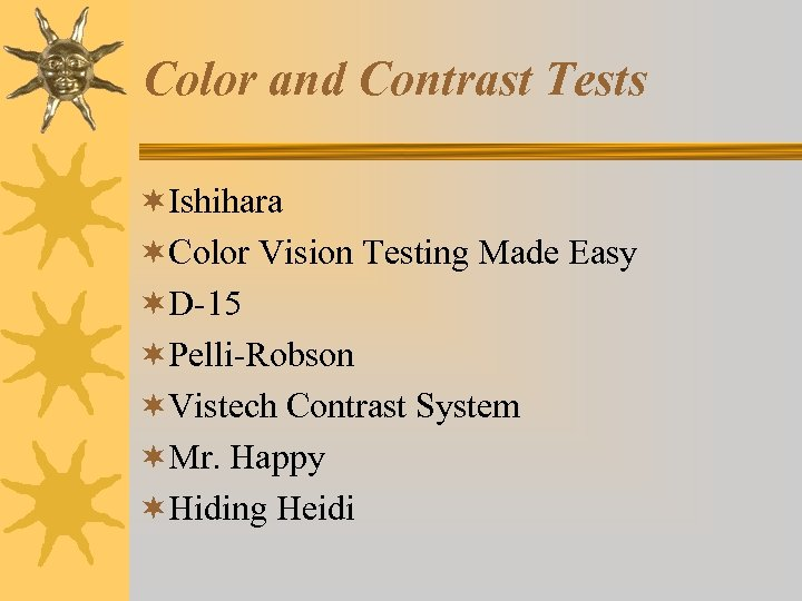 Color and Contrast Tests ¬Ishihara ¬Color Vision Testing Made Easy ¬D-15 ¬Pelli-Robson ¬Vistech Contrast