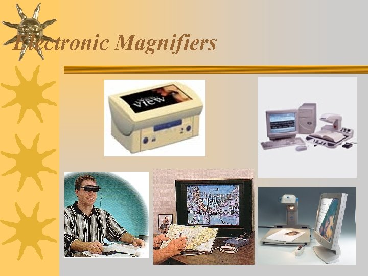 Electronic Magnifiers