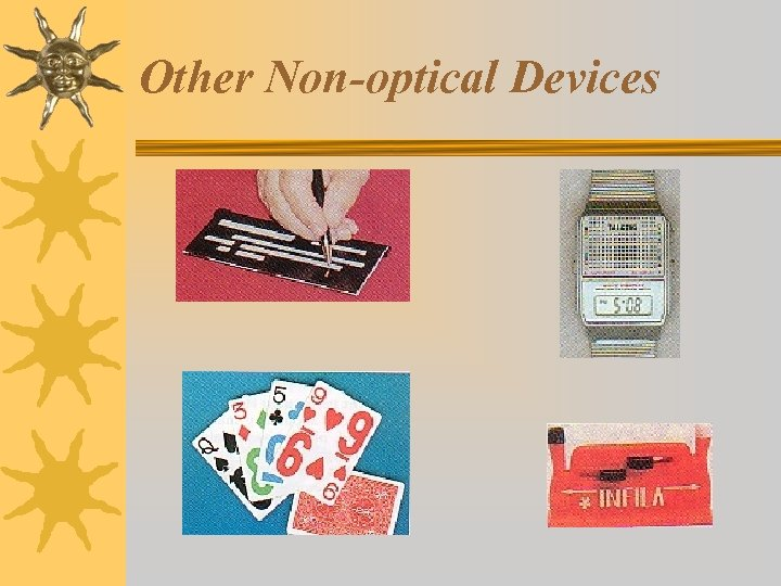 Other Non-optical Devices
