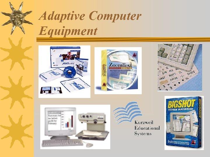 Adaptive Computer Equipment