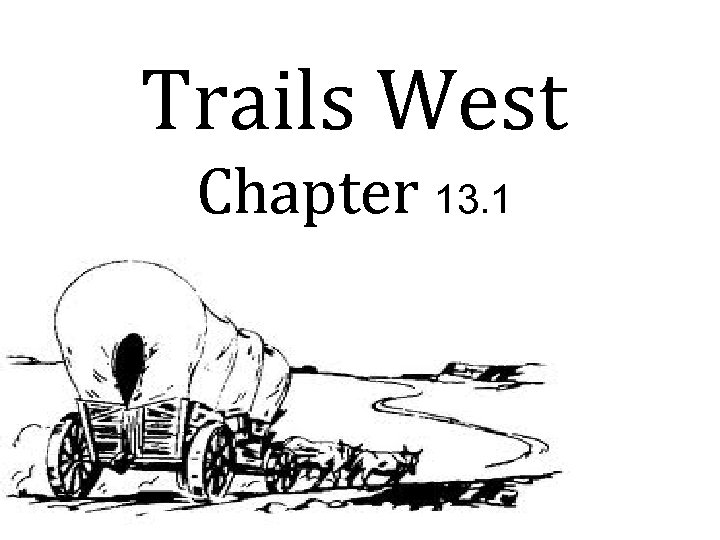 Trails West Chapter 13. 1