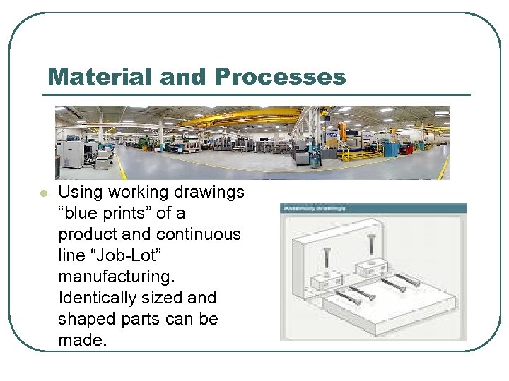 """Material and Processes l Using working drawings """"blue prints"""" of a product and continuous"""
