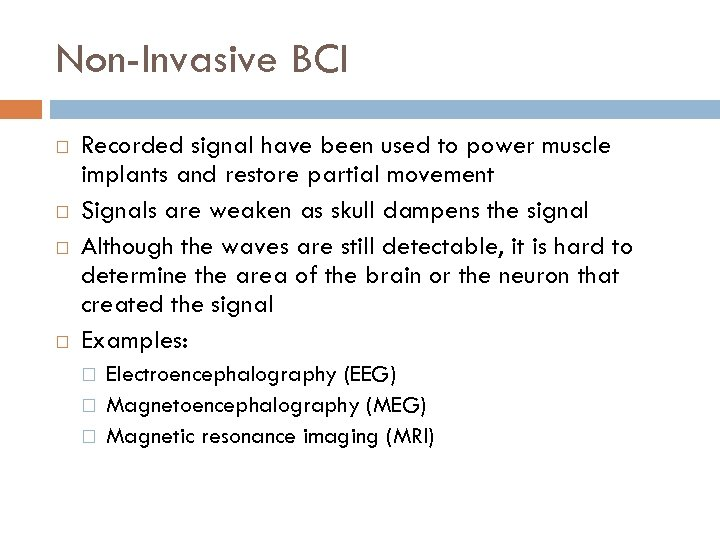 Non-Invasive BCI Recorded signal have been used to power muscle implants and restore partial