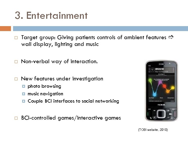 3. Entertainment Target group: Giving patients controls of ambient features wall display, lighting and