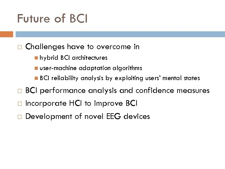 Future of BCI Challenges have to overcome in hybrid BCI architectures user-machine adaptation algorithms