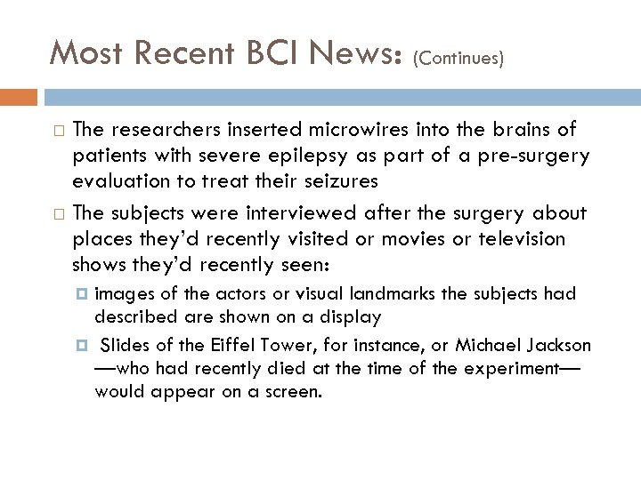 Most Recent BCI News: (Continues) The researchers inserted microwires into the brains of patients