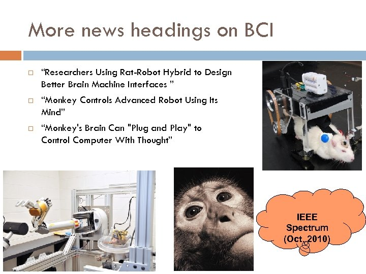 "More news headings on BCI ""Researchers Using Rat-Robot Hybrid to Design Better Brain Machine"
