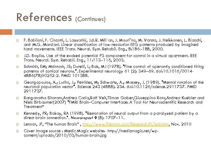References (Continues) F. Babiloni, F. Cincotti, L. Lazzarini, J. d. R. Mill´an, J. Mouri˜no,