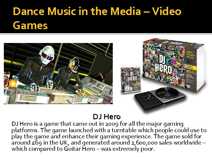 Dance Music in the Media – Video Games DJ Hero is a game that