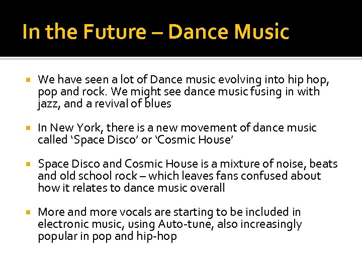 In the Future – Dance Music We have seen a lot of Dance music