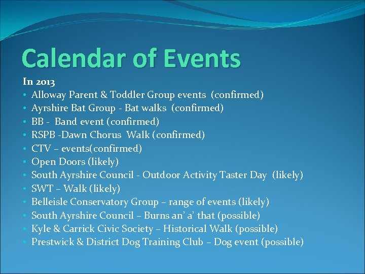 Calendar of Events In 2013 • Alloway Parent & Toddler Group events (confirmed) •