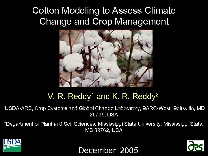 Cotton Modeling to Assess Climate Change and Crop Management V. R. Reddy 1 and