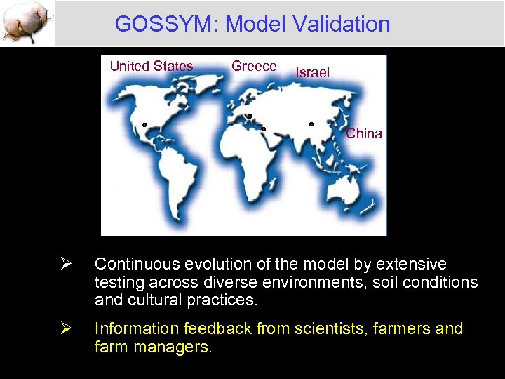 GOSSYM: Model Validation United States Greece Israel China Ø Continuous evolution of the model