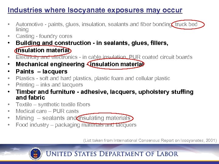 Industries where Isocyanate exposures may occur • • Automotive - paints, glues, insulation, sealants