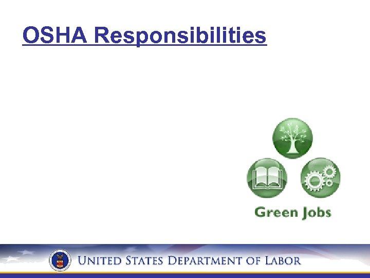 OSHA Responsibilities