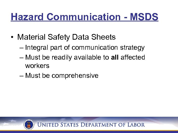 Hazard Communication - MSDS • Material Safety Data Sheets – Integral part of communication