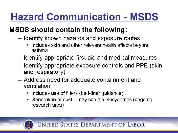 Hazard Communication - MSDS should contain the following: – Identify known hazards and exposure