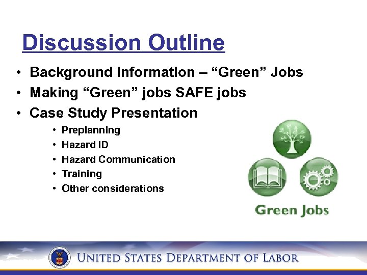"""Discussion Outline • Background information – """"Green"""" Jobs • Making """"Green"""" jobs SAFE jobs"""