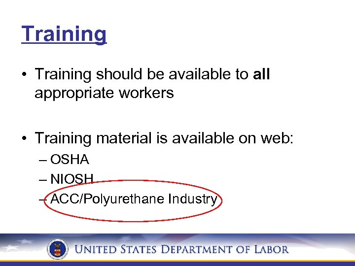 Training • Training should be available to all appropriate workers • Training material is