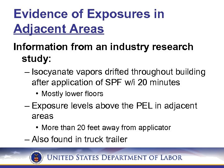 Evidence of Exposures in Adjacent Areas Information from an industry research study: – Isocyanate