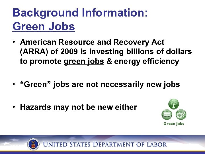 Background Information: Green Jobs • American Resource and Recovery Act (ARRA) of 2009 is