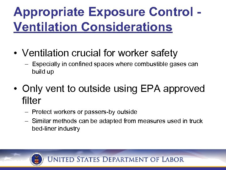 Appropriate Exposure Control Ventilation Considerations • Ventilation crucial for worker safety – Especially in