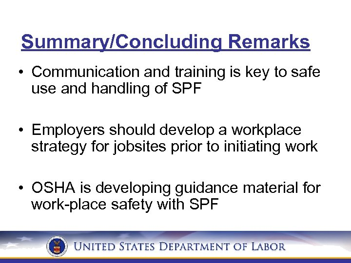Summary/Concluding Remarks • Communication and training is key to safe use and handling of