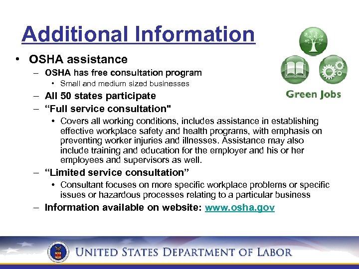 Additional Information • OSHA assistance – OSHA has free consultation program • Small and