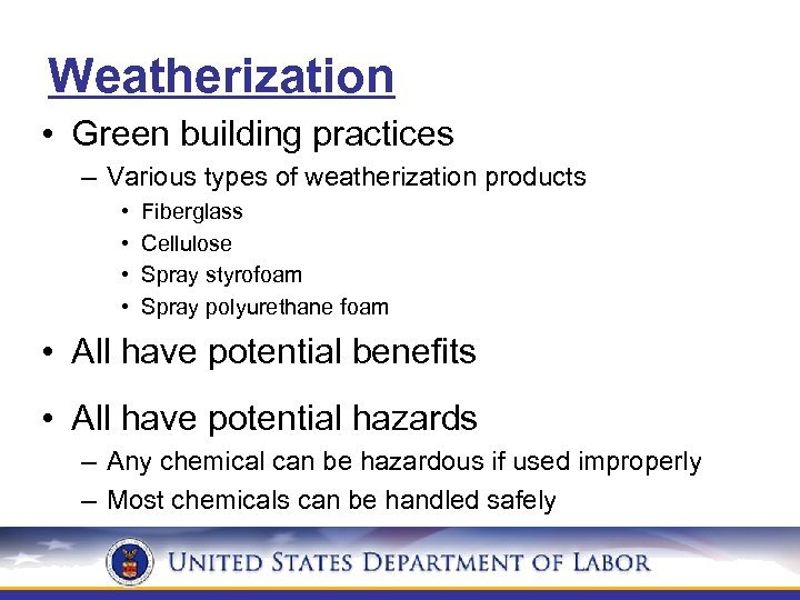 Weatherization • Green building practices – Various types of weatherization products • • Fiberglass