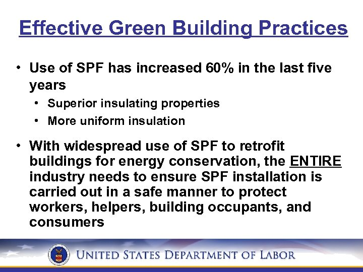 Effective Green Building Practices • Use of SPF has increased 60% in the last