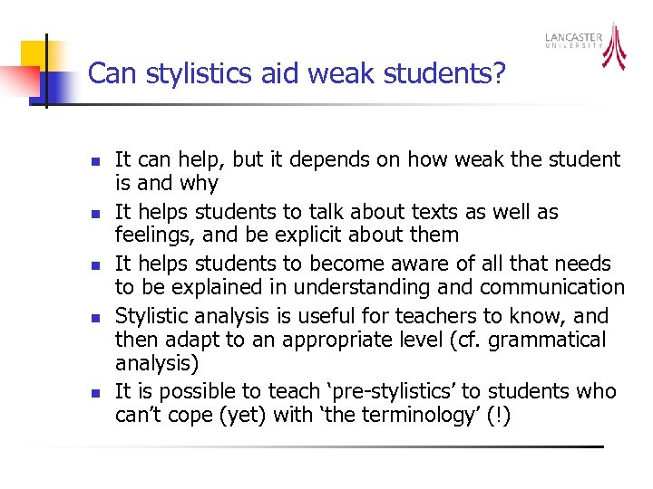 Can stylistics aid weak students? n n n It can help, but it depends