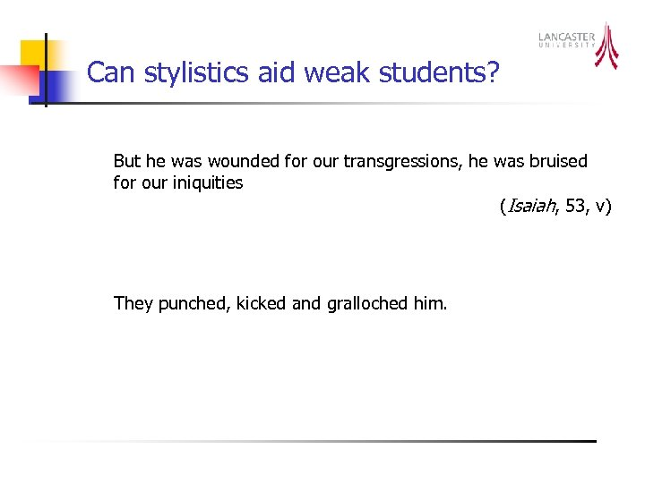 Can stylistics aid weak students? But he was wounded for our transgressions, he was