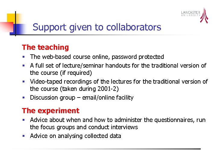 Support given to collaborators The teaching § The web-based course online, password protected §