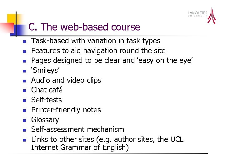 C. The web-based course n n n Task-based with variation in task types Features