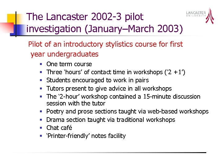 The Lancaster 2002 -3 pilot investigation (January–March 2003) Pilot of an introductory stylistics course