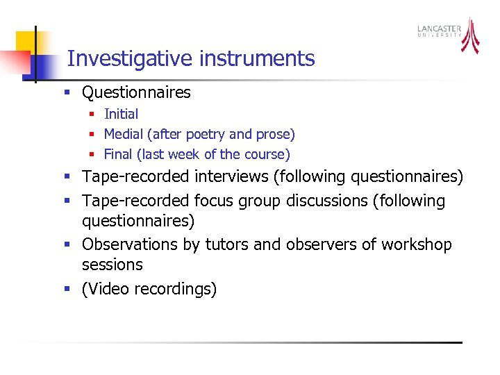 Investigative instruments § Questionnaires § Initial § Medial (after poetry and prose) § Final