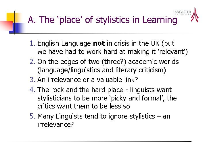 A. The 'place' of stylistics in Learning 1. English Language not in crisis in