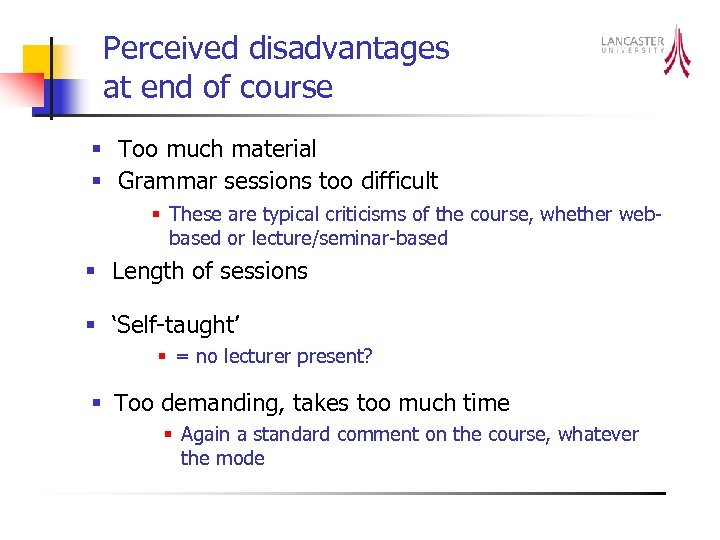 Perceived disadvantages at end of course § Too much material § Grammar sessions too