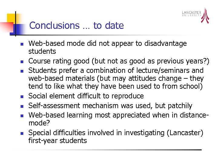 Conclusions … to date n n n n Web-based mode did not appear to