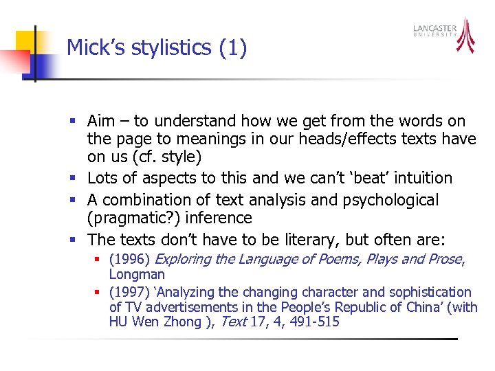 Mick's stylistics (1) § Aim – to understand how we get from the words