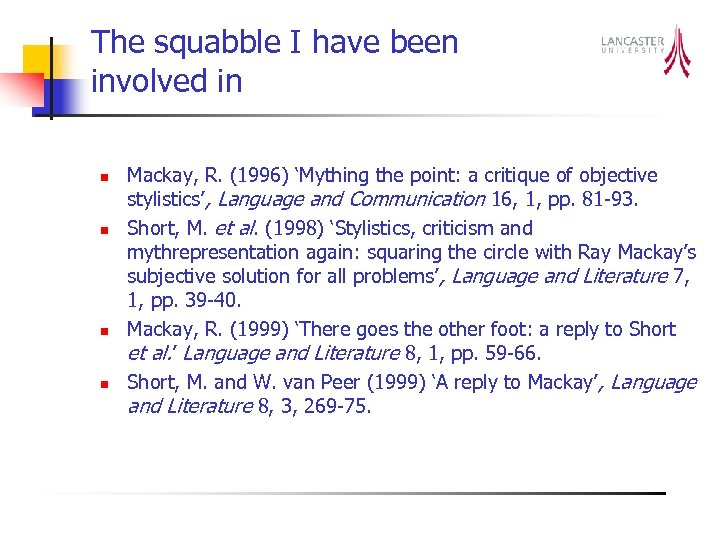 The squabble I have been involved in n n Mackay, R. (1996) 'Mything the