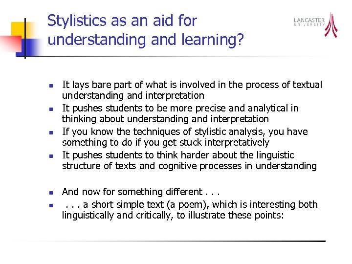 Stylistics as an aid for understanding and learning? n n n It lays bare