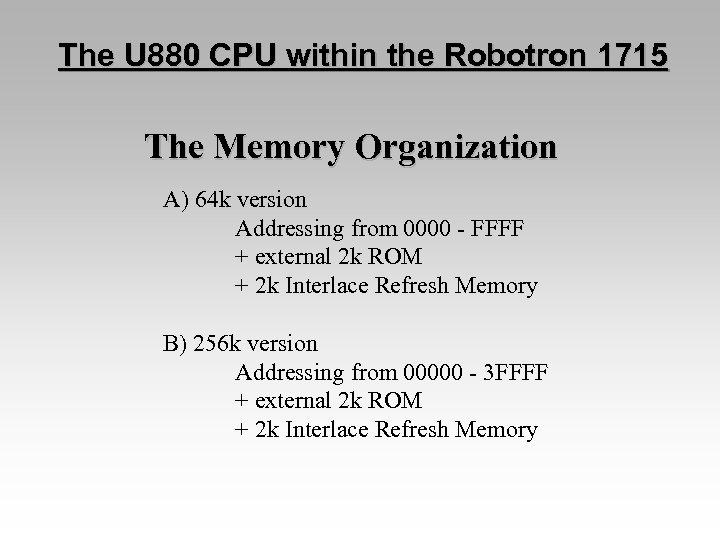 The U 880 CPU within the Robotron 1715 The Memory Organization A) 64 k