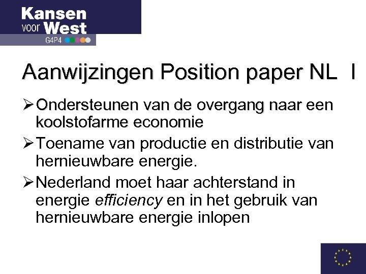 Aanwijzingen Position paper NL I Ø Ondersteunen van de overgang naar een koolstofarme economie