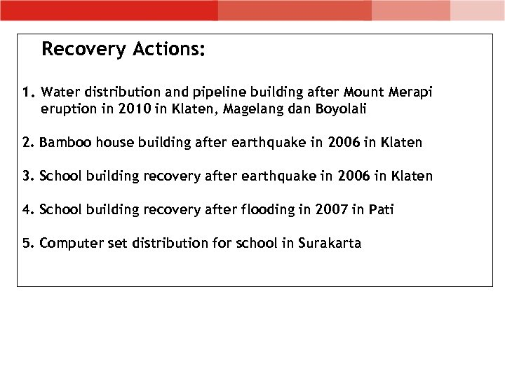 Recovery Actions: 1. Water distribution and pipeline building after Mount Merapi eruption in 2010