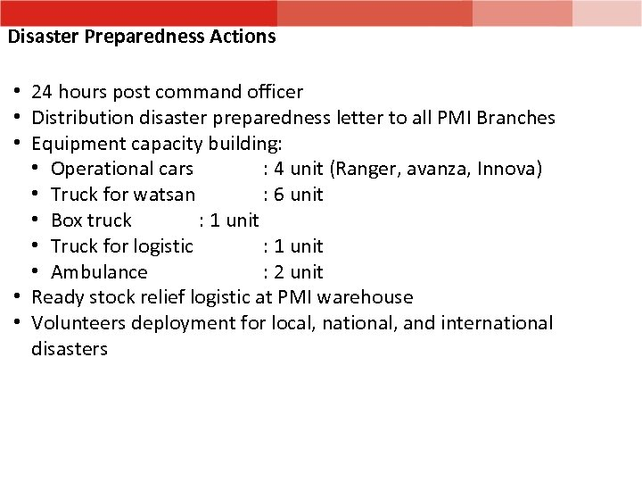Disaster Preparedness Actions • 24 hours post command officer • Distribution disaster preparedness letter
