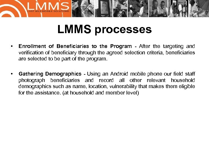 LMMS processes • Enrollment of Beneficiaries to the Program - After the targeting and