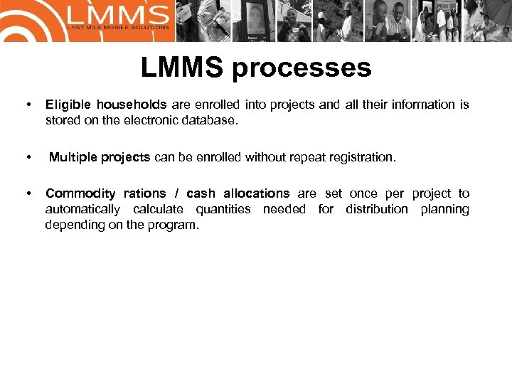 LMMS processes • Eligible households are enrolled into projects and all their information is
